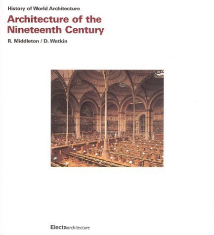Architecture of the Nineteenth Century (History of World Architecture) by Robin Middleton (2003-08-01)