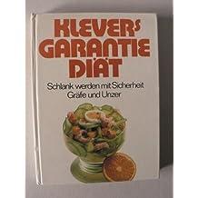 Klevers Garantie- Diät. Schlank werden mit Sicherheit. Neue praktische Wochenpläne