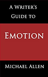 A Writer's Guide to Emotion: Here's the Key to Selling More Fiction