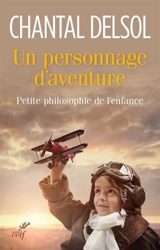 Un personnage d'aventure : Petite philosophie de l'enfance