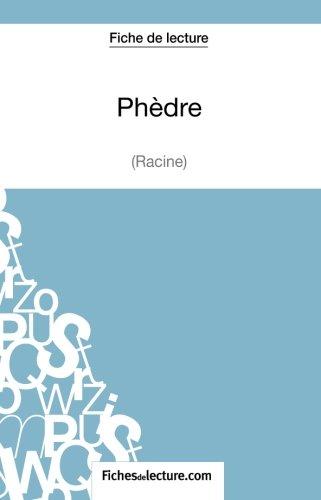 Phdre de Racine (Fiche de lecture): Analyse Complte De L'oeuvre