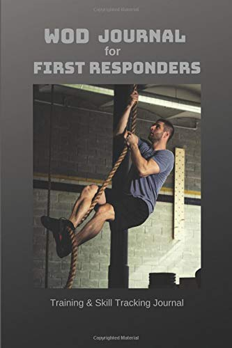WOD JOURNAL FOR FIRST RESPONDERS: TRAINING & SKILL TRACKING JOURNAL por Kat Parry