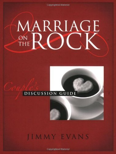 Marriage On The Rock: Couple's Discussion Guide by Jimmy Evans (2003) Paperback