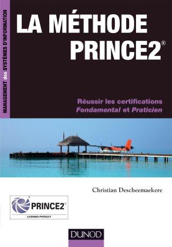 La méthode PRINCE2 : Réussir les certifications Fondamental et Praticien (Management des systèmes d'information) (French Edition)