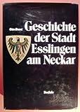 Geschichte der Stadt Esslingen am Neckar - Otto Borst