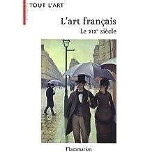 L'art français : Le XIXe siècle (1819-1905)