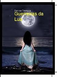 Guerreiras da Lua (Portuguese Edition)