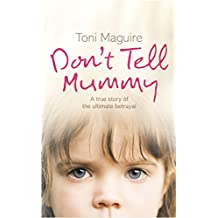 Don't Tell Mummy: A True Story of the Ultimate Betrayal