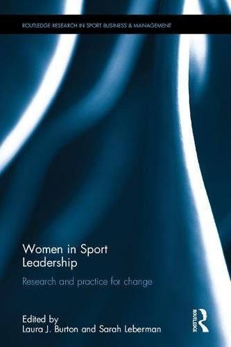 Women in sport leadership : research and practice for change / ed. by Laura J. Burton... [et al.] | Leberman, Sarah. Author.