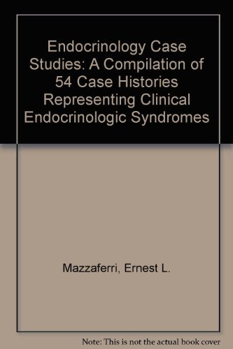 Endocrinology Case Studies: A Compilation of 54 Case Histories Representing Clinical Endocrinologic Syndromes by Ernest L. Mazzaferri (1975-12-02)