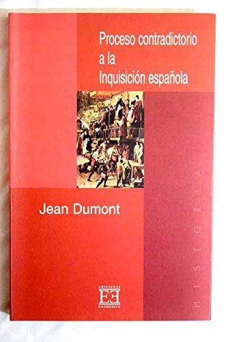 Proceso contradictorio a la Inquisición española (Ensayo) por Jean Dumont