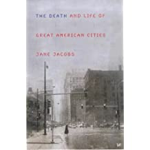 The Death And Life Of Great American Cities by Jane Jacobs (2000-01-06)