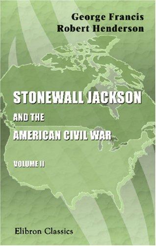 Stonewall Jackson and the American Civil War (2 Volume Set) by Lieut Col Gfr Henderson (1988-03-02)