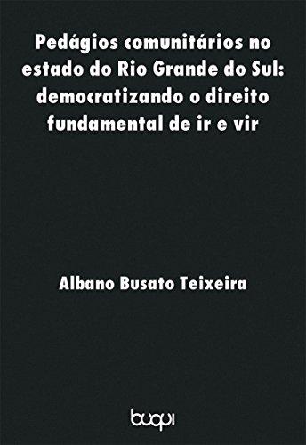 Pedágios Comunitários no Estado do Rio Grande do Sul: Democratizando o direito fundamental de ir e vir (Portuguese Edition)