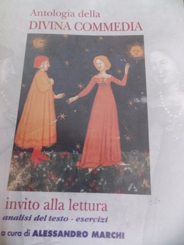 Antologia della Divina Commedia. Invito alla lettura. Analisi del testo. Esercizi. Per le Scuole superiori