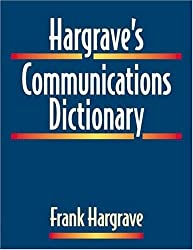 Hargrave's Communications Dictionary: Basic Terms, Equations, Charts and Illustration (Electrical & Electronics Engr)