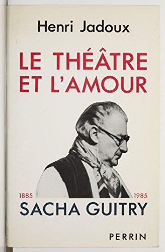 Lire en ligne Le Théâtre et l'amour (1885-1985) pdf