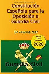 Constitución Española para la Oposición a Guardia Civil: 54 nuevos test: Volume 4 (Oposiciones Guardia Civil)