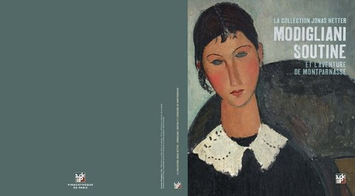 Modigliani, Soutine et l'aventure de Montparnasse : La collection Jonas Netter. Pinacothque de Paris, 4 avril 2012 - 9 septembre 2012