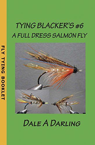 TYING BLACKER'S #6: A FULL DRESS SALMON FLY (English Edition) -
