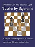 Tactics by Bajaranis: Exercises from the practice of authors, describing different tactical ideas. (English Edition)