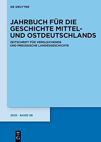 Jahrbuch für die Geschichte Mittel- und Ostdeutschlands: 2010