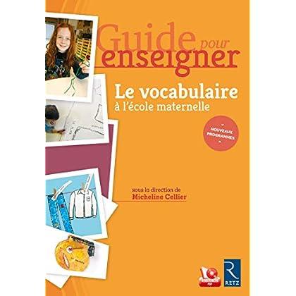 Guide pour enseigner le vocabulaire à l'école maternelle (+ CD-Rom)