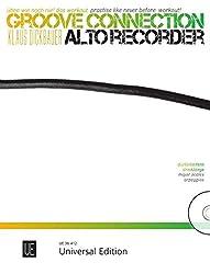 Groove Connection - Alto Recorder für eine und mehr Altblockflöten: Üben wie noch nie! Das Workout