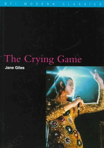 The Crying Game (BFI Modern Classics) by Jane Giles (1997-08-01)