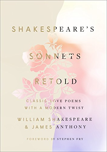 Shakespeare's Sonnets, Retold: Classic Love Poems with a Modern Twist por William Shakespeare