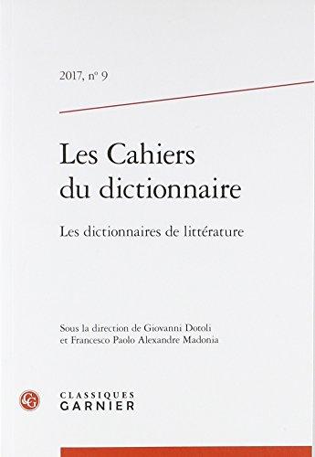 Les Cahiers du Dictionnaire 2017, N  9 - les Dictionnaires de Litterature