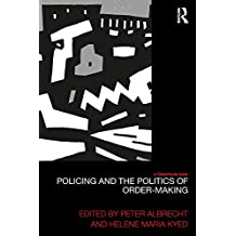 Policing and the Politics of Order-Making (Law, Development and Globalization)