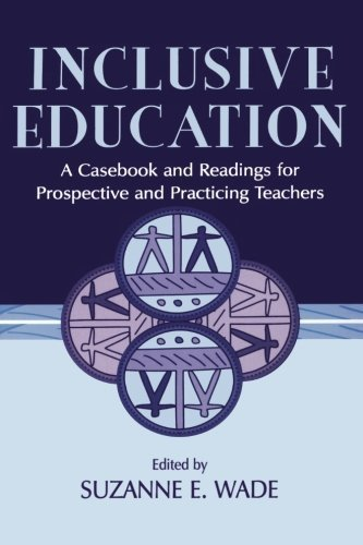 Inclusive Education: A Casebook and Readings for Prospective and Practicing Teachers (2000-03-01)