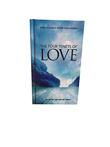 The Four Tenets of Love: Open, Activate, and Inspire Your Lifespath