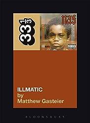 Nas's Illmatic (33 1/3) by Matthew Gasteier (2012-09-13)