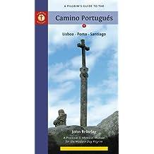 A Pilgrim's Guide to the Camino Portugues: Lisboa - Porto - Santiago.