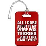 All I Care About Is My Wire Fox Terrier And Like Maybe 3 People - Luggage Tag Red / One Size, Gepäckanhänger Reise Kreuzfahrt Koffer Gepäck Kofferanhänger, Geschenk für Geburtstag, Weihnachten