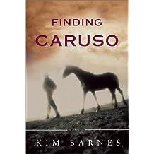Finding Caruso by Kim Barnes (2003-03-05)