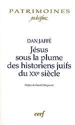 Jésus sous la plume des historiens juifs du XXe siècle : Approche historique, perspectives historiographiques, analyses méthodologiques