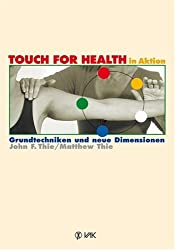 TOUCH FOR HEALTH in Aktion: Grundtechniken und neue Dimensionen