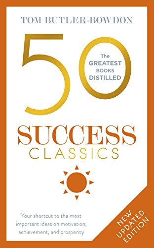 50 Success Classics: Winning Wisdom For Work & Life From 50 Landmark Books (The 50 Classics) (English Edition) por Tom Butler-Bowdon