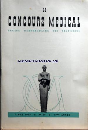 CONCOURS MEDICAL (LE) [No 19] du 07/05/1955 - SOMMAIRE - EDITORIAL - LE CARACTERE COMMUNAUTAIRE DE LA RECHERCHE SCIENTIFIQUE PAR R COLLIN - PARTIE SCIENTIFIQUE - LE POUMON POST-RADIOTHERAPIQUE PAR R AMSLER - SIGNIFICATION DE LA MESURE DE LA RESISTANCE CAPILLAIRE EN CLINIQUE PAR J-F MERLEN - UTILISATION DE L'OXYGENE EN HAUTE MONTAGNE PAR DR J RIVOLIER - OBSERVATIONS CLINIQUES RECUEILLIES PAR NOS LECTEURS - LETTRE DE SUISSE PAR P RENTCHNICK - COLLOQUE SUR LES ANTIBIOTIQUES PAR M GOUGIS - LISTE ET