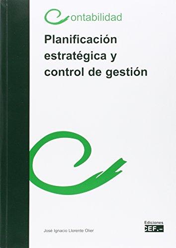 Planificación estratégica y control de gestión por José Ignacio Llorente Olier