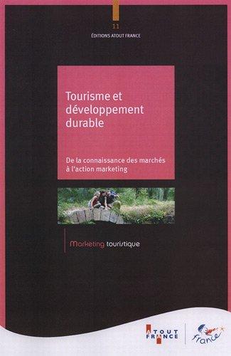 Tourisme et dveloppement durable De la connaissance des marchs  l'action marketing (n.11)