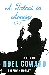 A Talent to Amuse: A Life of Noel Coward