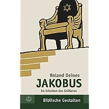 Jakobus: Im Schatten des Größeren (Biblische Gestalten (BG))