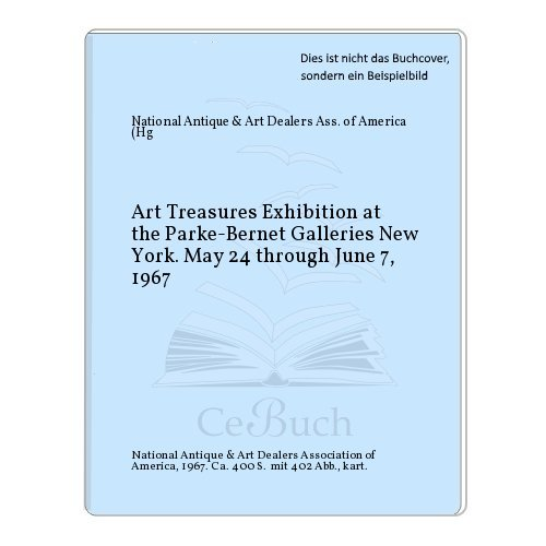 Art Treasures Exhibition at the Parke-Bernet Galleries New York. May 24 through June 7, 1967