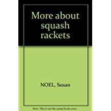 More about squash rackets