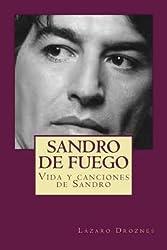 [ SANDRO DE FUEGO: VIDA Y CANCIONES DE SANDRO (SPANISH) ] Sandro de Fuego: Vida y Canciones de Sandro (Spanish) By Droznes, Lazaro ( Author ) Aug-2012 [ Paperback ]