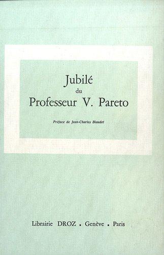 Oeuvres complètes : Tome 20, Jubilé du Professeur V. Pareto, 1917